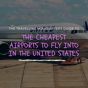 The Cheapest Airports To Fly Into In The United States